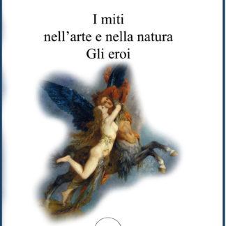 i miti nell'arte e nella natura Gli eroi